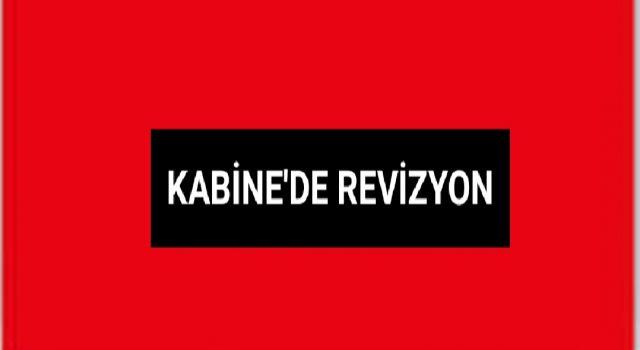 KABİNE'DE REVİZYON